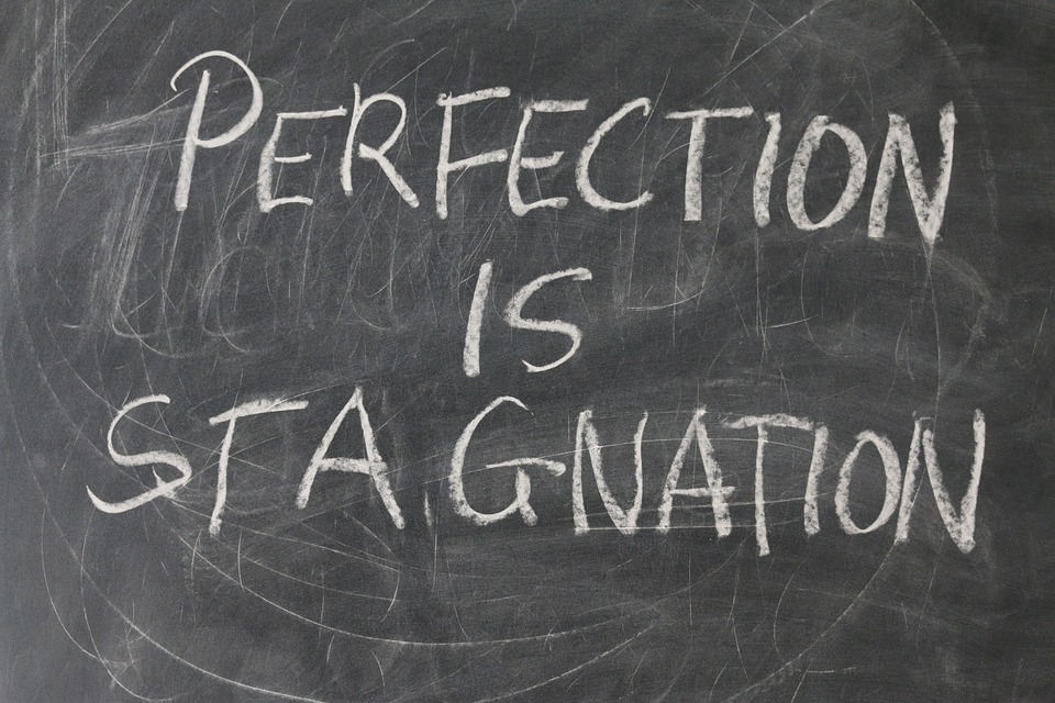 Stop being a perfectionist