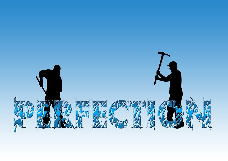 Perfectionism and small steps